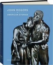 JOHN ROGERS: American Stories