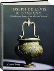 JOSEPH DE LEVIS & COMPANY: Renaissance Bronze-Founders in Verona