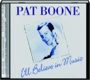 PAT BOONE: I'll Believe in Music