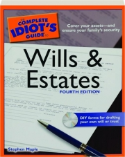 THE COMPLETE IDIOT'S GUIDE TO WILLS & ESTATES, FOURTH EDITION