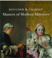 BOUCHER & CHARDIN: Masters of Modern Manners