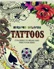 TATTOOS: Coloring to Relax and Free Your Mind