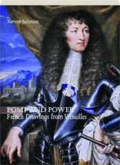 POMP AND POWER: French Drawings from Versailles