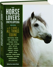 THE HORSE LOVER'S ENCYCLOPEDIA, 2ND EDITION