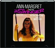 ANN-MARGRET: Songs from The Swinger and Other Swingin' Songs