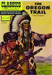 THE OREGON TRAIL: Classics Illustrated No. 65