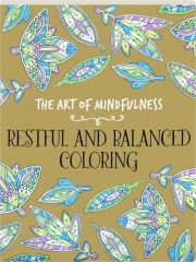 RESTFUL AND BALANCED COLORING: The Art of Mindfulness