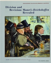 DIVISION AND REVISION: Manet's Reichshoffen Revealed