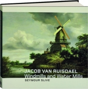 JACOB VAN RUISDAEL: Windmills and Water Mills