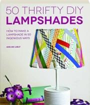50 THRIFTY DIY LAMPSHADES