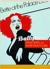 BALLYHOO! Posters as Portraiture