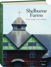 SHELBURNE FARMS: House, Gardens, Farm, and Barns