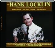 THE HANK LOCKLIN SINGLES COLLECTION, 1948-62