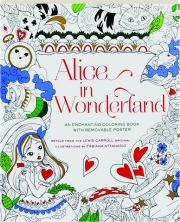 ALICE IN WONDERLAND: An Enchanting Coloring Book with Removable Poster