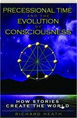 PRECESSIONAL TIME AND THE EVOLUTION OF CONSCIOUSNESS