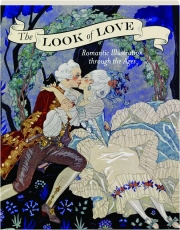THE LOOK OF LOVE: Romantic Illustration Through the Ages