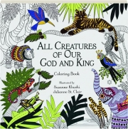 ALL CREATURES OF OUR GOD AND KING COLORING BOOK