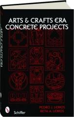 ARTS & CRAFTS ERA CONCRETE PROJECTS