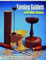 TURNING GOBLETS WITH MIKE CRIPPS