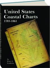 UNITED STATES COASTAL CHARTS 1783-1861