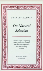 ON NATURAL SELECTION: Great Ideas