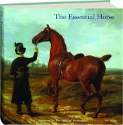 THE ESSENTIAL HORSE