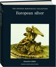 EUROPEAN SILVER: The Thyssen-Bornemisza Collection