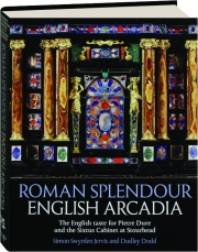 ROMAN SPLENDOUR, ENGLISH ARCADIA: The English Taste for Pietre Dure and the Sixtus Cabinet at Stourhead