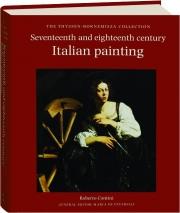 SEVENTEENTH AND EIGHTEENTH CENTURY ITALIAN PAINTING: The Thyssen-Bornemisza Collection