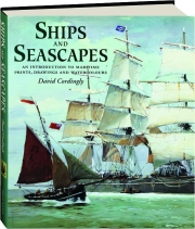 SHIPS AND SEASCAPES: An Introduction to Maritime Prints, Drawings and Watercolours
