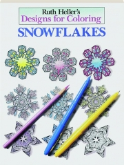 SNOWFLAKES: Designs for Coloring