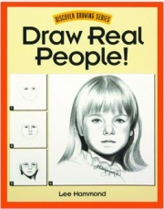 DRAW REAL PEOPLE! Discover Drawing Series