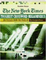 THE NEW YORK TIMES TOUGHEST CROSSWORD PUZZLE MEGAOMNIBUS, VOLUME 1