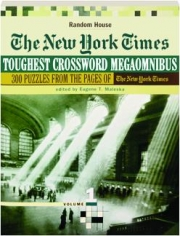 THE NEW YORK TIMES TOUGHEST CROSSWORD PUZZLE MEGAOMNIBUS, VOLUME 1