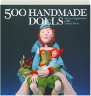 500 HANDMADE DOLLS: Modern Explorations of the Human Form