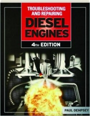 TROUBLESHOOTING AND REPAIRING DIESEL ENGINES, 4TH EDITION