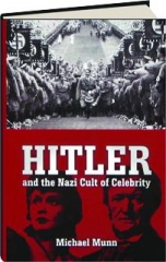 HITLER AND THE NAZI CULT OF CELEBRITY
