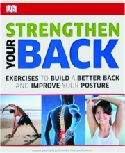 STRENGTHEN YOUR BACK: Exercises to Build a Better Back and Improve Your Posture