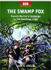 THE SWAMP FOX--FRANCIS MARION'S CAMPAIGN IN THE CAROLINAS 1780: Raid 42