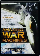 AMAZING WAR MACHINES: The Complete 10+ Hour Documentary Series