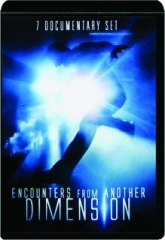 ENCOUNTERS FROM ANOTHER DIMENSION: 7 Documentary Set