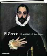 EL GRECO: Life and Work--A New History