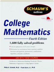 SCHAUM'S OUTLINES COLLEGE MATHEMATICS, FOURTH EDITION