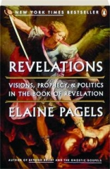 REVELATIONS: Visions, Prophecy, & Politics in the Book of Revelation