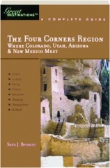 THE FOUR CORNERS REGION--WHERE COLORADO, UTAH, ARIZONA & NEW MEXICO MEET: Great Destinations
