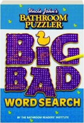 UNCLE JOHN'S BATHROOM PUZZLER BIG BAD WORD SEARCH