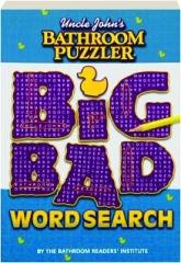 UNCLE JOHN'S BATHROOM PUZZLER BIG BAD WORD SEARCH