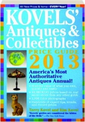 KOVELS' ANTIQUES & COLLECTIBLES PRICE GUIDE, 2013, 45TH EDITION