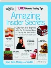 AMAZING INSIDER SECRETS: 1,703 Money-Saving Tips
