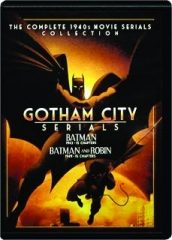 GOTHAM CITY SERIALS: The Complete 1940s Movie Serials Collection